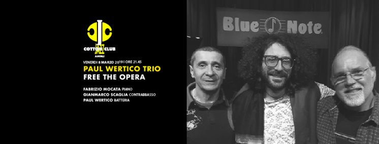 Paul Wertico Trio - Free the opera - 8 marzo 2019